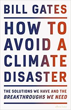 Book Cover: How to Avoid a Climate Disaster - The Solutions We Have and the Breakthroughs We Need